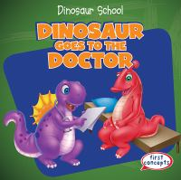 Dinosaur Goes to the Doctor