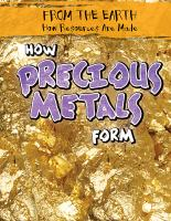 How Precious Metals Form