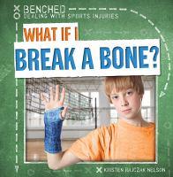 What If I Break A Bone?