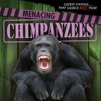 Menacing Chimpanzees