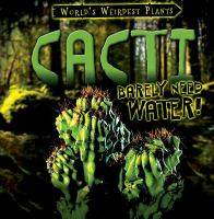 Cacti Barely Need Water!