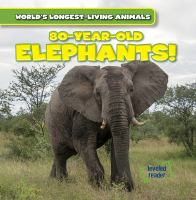 80-year-old Elephants!