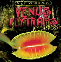 Venus Flytraps Eat Bugs!