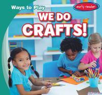 We Do Crafts!