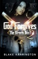 God Forgives, the Streets Don't 2