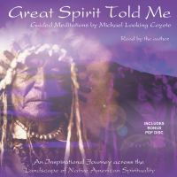 Great Spirit Told Me