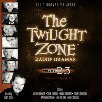 The Twilight Zone Radio Dramas, Volume 23