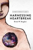 An Inner Astronaut's Guide to Harnessing Heartbreak