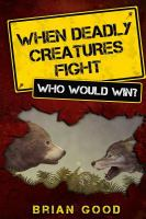 When Deadly Creatures Fight Who Would Win?