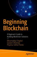 Beginning Blockchain : A Beginner's Guide to Building Blockchain Solutions