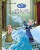 Anna and Elsa's Secret Playtime