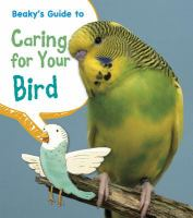 Beaky's Guide to Caring for your Birds