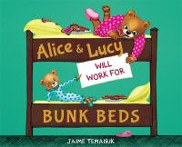 Alice and Lucy Will Work for Bunk Beds
