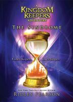 The syndrome : a Kingdom Keepers adventure