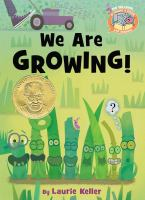 We Are Growing, written and illustrated by Laurie Keller