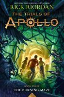 Trials Of Apollo Book Three The Burning Maze