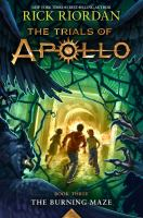 Burning Maze (Trials Of Apollo #3)