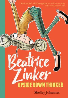 Cover image for Beatrice Zinker, Upside Down Thinker