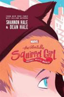 The Unbeatable Squirrel Girl: Squirrel Meets World book jacket