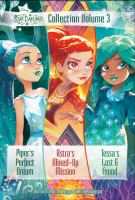 Piper's Perfect Dream ; Astra's Mixed-up Mission ; Tessa's Lost and Found