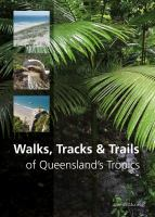 Walks, Tracks & Trails of Queensland's Tropics