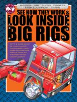 See How They Work & Look Inside Big Rigs