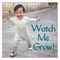 Watch Me Grow!