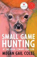 Small Game Hunting at the Local Coward Gun Club. : Book Club Set - 13 Copies