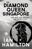 Diamond Queen of Singapore : An Ava Lee Novel