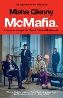 McMafia : A Journey Through The Global Criminal Underworld