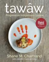 Tawâw : progressive Indigenous cuisine