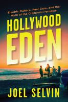 Hollywood Eden: Rock 'n' Roll and the Myth of the California Dream
