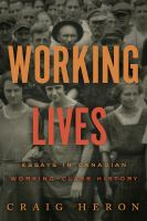WORKING LIVES : ESSAYS IN CANADIAN WORKING-CLASS HISTORY