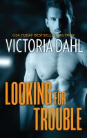 Looking For Trouble--A Sexy Opposites Attract Romance: Girls' Night Out Series, Book 1