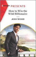 How to Win the Wild Billionaire