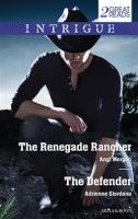 The Renegade Rancher / Angi Morgan.  The Defender / Adrienne Giordano