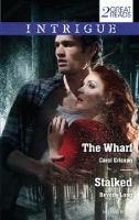 The Wharf / Carol Ericson.  Stalked / Beverly Long