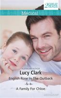 English Rose in the Outback. A Family for Chloe