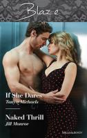 If She Dares / Tanya Michaels.  Naked Thrill / Jill Monroe
