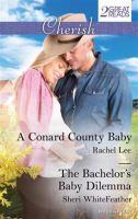 A Conard County Baby / Rachel Lee.  The Bachelor's Baby Dilemma / Sheri WhiteFeather