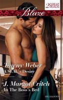A SEAL's Desire / Tawny Weber.  In the Boss's Bed / J. Margot Critch