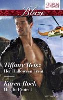 Her Halloween Treat / Tiffany Reisz.  His to Protect / Karen Rock