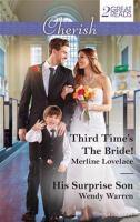 Third Time's the Bride! / Merline Lovelace.  His Surprise Son / Wendy Warren