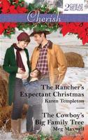 The Rancher's Expectant Christmas / Karen Templeton.  The Cowboy's Big Family Tree / Meg Maxwell