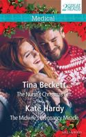 The Nurse's Christmas Gift / Tina Beckett.  The Midwife's Pregnancy Miracle / Kate Hardy