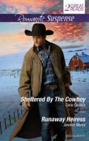 Sheltered by the Cowboy / Carla Cassidy.  Runaway Heiress / Jennifer Morey