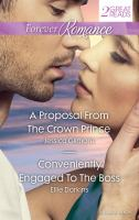 A Proposal From the Crown Prince / Jessica Gilmore.  Conveniently Engaged to the Boss / Ellie Darkins