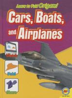 Cars, Boats, and Airplanes