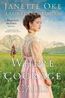 Where courage calls [a when calls the heart novel]