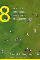 8 Keys to Building your Best Relationships
